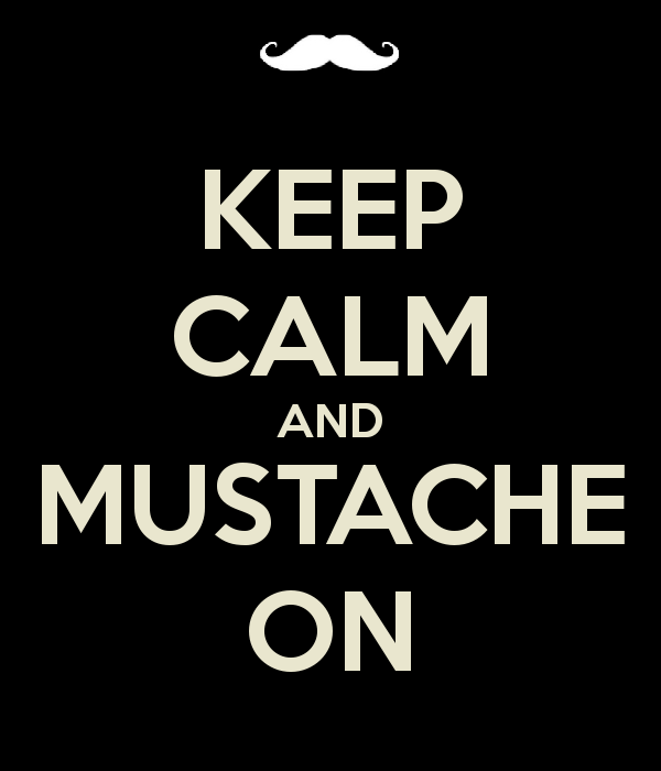 November, Movember - raising Men's Health Awareness one mustache at a time....
