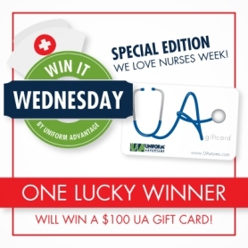 Uniform Advantage Nurses Week 2015 Win It Wednesday Contest